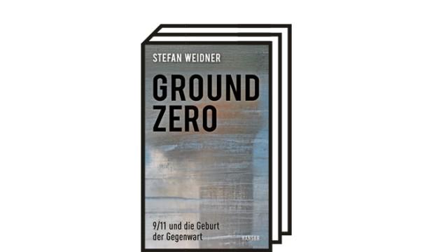 """Stefan Weidners Buch """"Ground Zero: 9/11 und die Geburt der Gegenwart"""": Stefan Weidner: Ground Zero: 9/11 und die Geburt der Gegenwart. Hanser, München 2021. 256 Seiten, 23 Euro."""