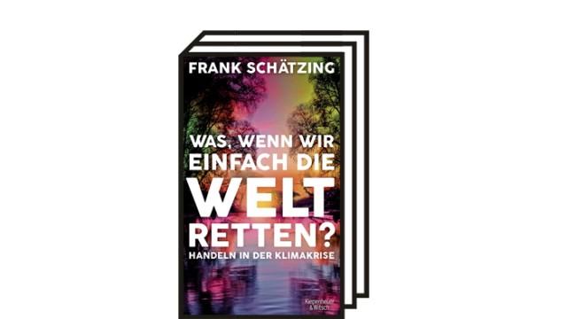 """Buch """"Was, wenn wir einfach die Welt retten?"""" von Frank Schätzing"""