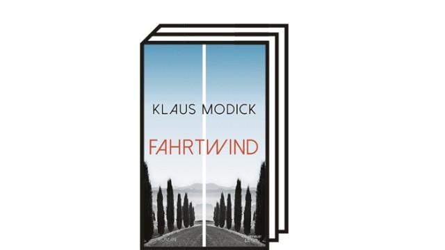 """Klaus Modicks neuer Roman """"Fahrtwind"""": Klaus Modick: Fahrtwind. Roman. Verlag Kiepenheuer & Witsch, Köln 2021. 196 Seiten, 20 Euro."""