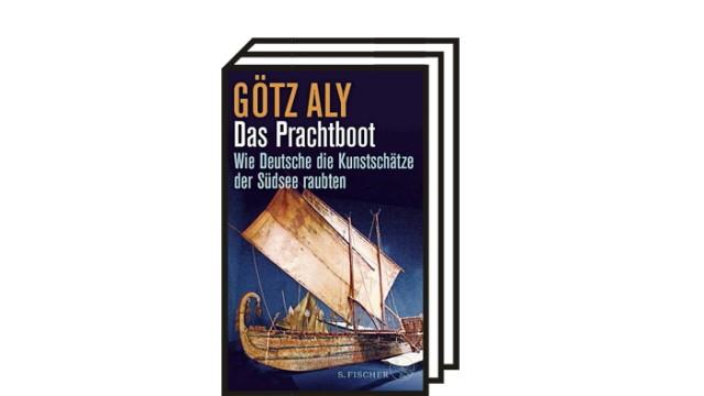 Koloniale Raubkunst: Das neue Buch von Götz Aly: Götz Aly: Das Prachtboot. Wie Deutsche die Kunstschätze der Südsee raubten. S. Fischer Verlag, Frankfurt am Main 2021. 240 Seiten, 21 Euro.