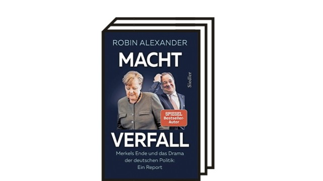 Bücher des Monats: Robin Alexander: Machtverfall. Merkels Ende und das Drama der deutschen Politik: Ein Report. Siedler-Verlag, München 2021. 384 Seiten, 22 Euro. E-Book: 18,99 Euro.