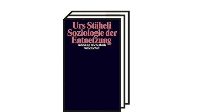 Bücher des Monats: Urs Stäheli: Soziologie der Entnetzung, Suhrkamp Verlag, Berlin 2021. 551 Seiten, 28 Euro.