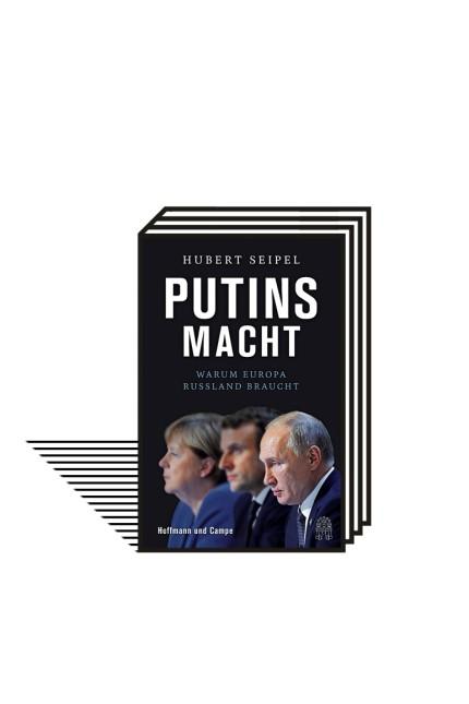 Russland: Hubert Seipel: Putins Macht. Warum Europa Russland braucht. Hoffmann und Campe, Hamburg 2021. 352 Seiten, 24 Euro. E-Book: 19,99 Euro.