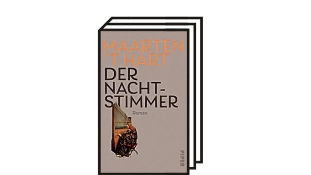 """Maarten 't Haart: """"Der Nachtstimmer"""": Maarten 't Hart: Der Nachtstimmer. Roman. Piper-Verlag, München 2021. 320 Seiten, 24 Euro."""