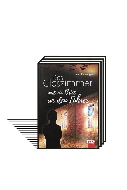 Autobiografie: Josef Einwanger: Das Glaszimmer und ein Brief an den Führer. Buch Verlag Kempen 2021. 145 Seiten, 8 Euro (Mit Literaturprojekt-Broschüre für Lehrer)