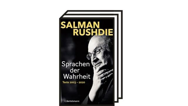 Bücher des Monats: Salman Rushdie: Sprachen der Wahrheit - Texte 2003-2020. C. Bertelsmann, München 2021. 480 Seiten, 26 Euro.