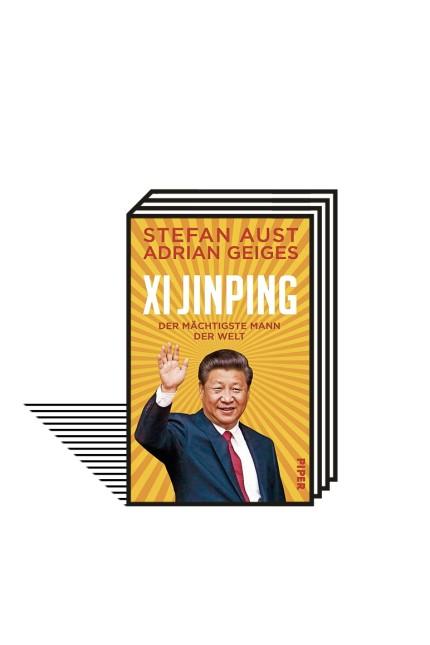 China: Stefan Aust, Adrian Geiges: Xi Jinping - der mächtigste Mann der Welt. Piper-Verlag, München 2021. 288 Seiten, 22 Euro. E-Book: 21,99 Euro.