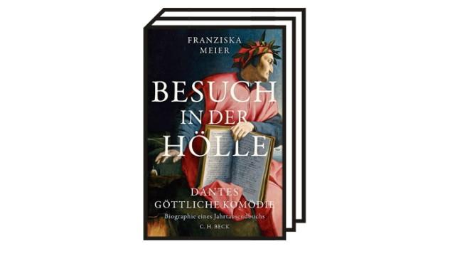 Bücher des Monats: Franziska Meier: Besuch in der Hölle. Dantes Göttliche Komödie. Biographie eines Jahrtausendbuchs. Verlag C.H. Beck, München 2021. 214 Seiten, 26 Euro.