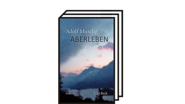 """Adolf Muschgs Roman """"Aberleben"""": Adolf Muschg: Aberleben. Roman. C. H. Beck, München 2021. 366 Seiten, 26 Euro."""