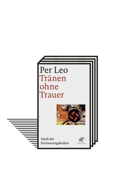 Holocaust: Per Leo: Tränen ohne Trauer. Nach der Erinnerungskultur. Klett-Cotta-Verlag, Stuttgart 2021. 252 Seiten, 20 Euro. E-Book: 15,99 Euro.