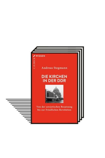 Zeitgeschichte: Andreas Stegmann: Die Kirchen in der DDR. Von der sowjetischen Besatzung bis zur Friedlichen Revolution. Verlag C.H. Beck, München 2021. 129 Seiten, 9,95 Euro.