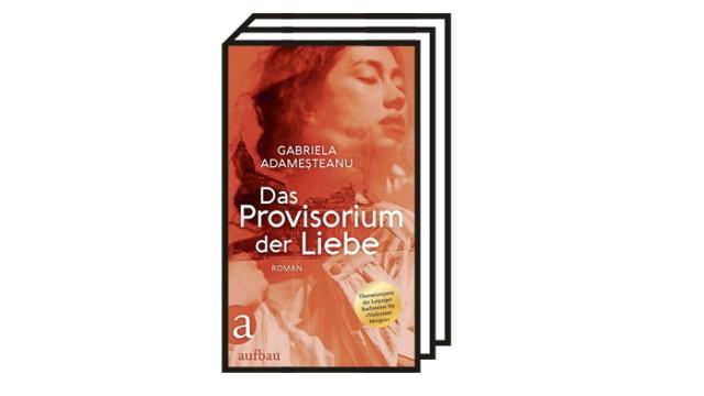 Gabriela Adameşteanu: Gabriela Adameşteanu: Das Provisorium der Liebe. Roman. Aus dem Rumänischen von Eva Ruth Wemme. Aufbau Verlag, Berlin 2021. 480 Seiten, 26 Euro.