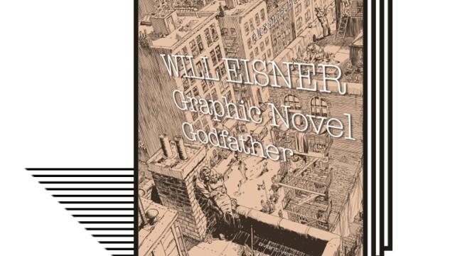 Pionier der Graphic Novel: Will Eisner: Alexander Braun (Text, Lithos, Satz, Gestaltung): Will Eisner - Graphic Novel Godfather. Avant Verlag, Berlin 2021. 384 Seiten, 39 Euro.
