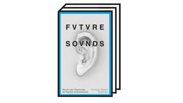Bücher des Monats: Christoph Dallach: Future Sounds - Wie ein paar Krautrocker die Popwelt revolutionierten. Suhrkamp Verlag, Berlin 2021. 512 Seiten, 18 Euro.