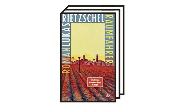 Neuer Roman von Lukas Rietzschel: Lukas Rietzschel: Raumfahrer. Roman. DTV, München 2021, 288 Seiten, 22 Euro.