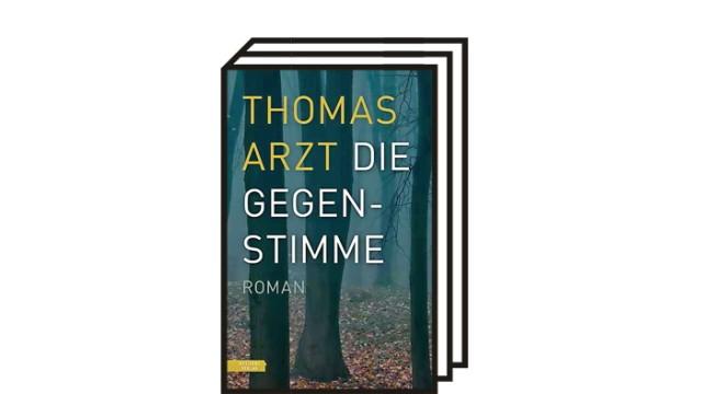 """Thomas Arzts Roman """"Die Gegenstimme"""": Thomas Arzt: Die Gegenstimme. Roman. Residenz Verlag, Salzburg, 2021. 192 Seiten. 20 Euro."""