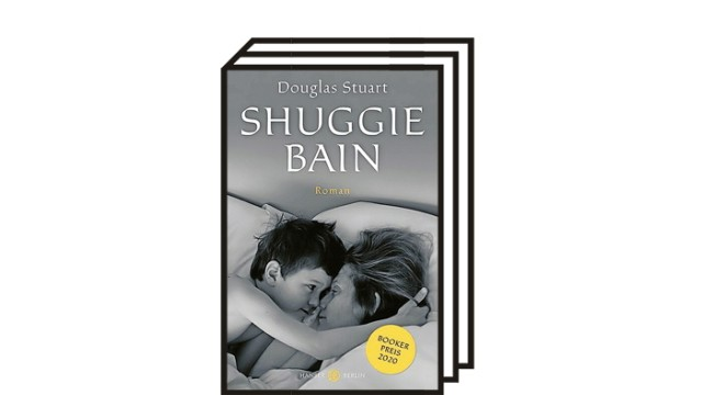"Douglas Stuart: ""Shuggie Bain"": Douglas Stuart: Shuggie Bain. Roman. Aus dem Englischen von Sophie Zeitz. Hanser Berlin, Berlin 2021; 496 Seiten, 26 Euro."