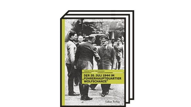 """Bücher des Monats: Uwe Neumärker, Johannes Tuchel: Der 20. Juli 1944 im """"Führerhauptquartier Wolfschanze"""". Lukas Verlag, Berlin 2021. 372 Seiten, 24,90 Euro."""