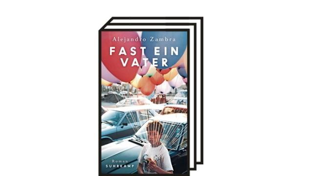 """Alejandro Zambra: """"Fast ein Vater"""": Alejandro Zambra: Fast ein Vater. Roman. Aus dem Spanischen von Susanne Lange. Suhrkamp, Berlin 2021. 460 Seiten, 24 Euro."""