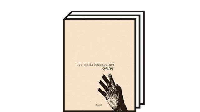 """""""kyung"""" von Eva Marie Leuenberger: Eva Maria Leuenberger: kyung. Literaturverlag Droschl, Graz und Wien 2021. 136 Seiten, 20 Euro."""