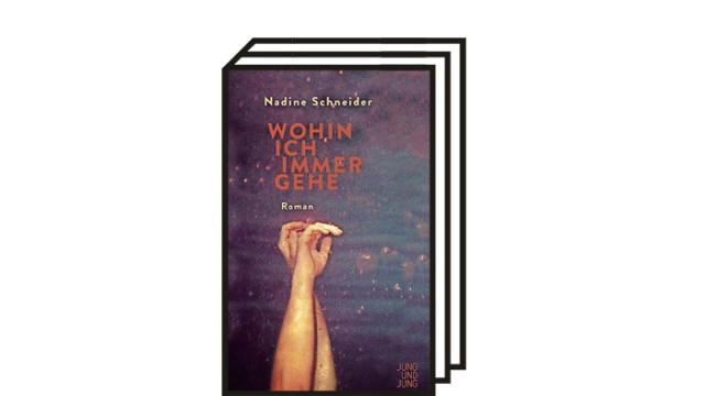 """Nadine Schneider: """"Wohin ich immer gehe"""": Nadine Schneider: Wohin ich immer gehe. Roman. Jung und Jung Verlag, Salzburg/Wien 2021. 236 Seiten, 22 Euro."""