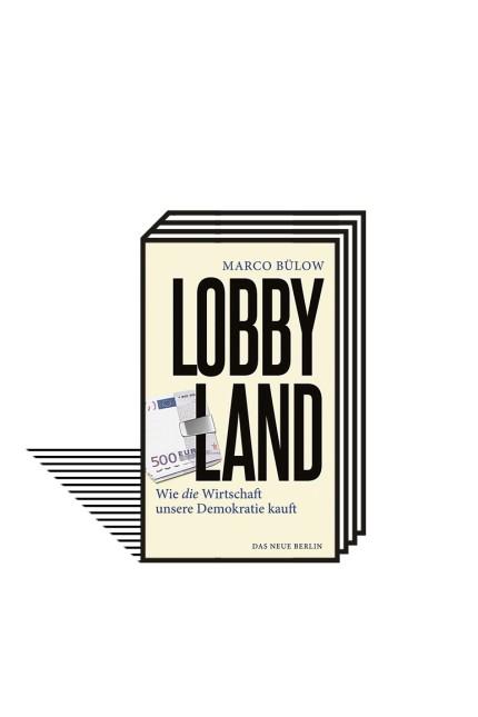 Bundestag: Marco Bülow: Lobbyland. Wie die Wirtschaft unsere Demokratie kauft. Verlag Das Neue Berlin, Berlin 2021. 208 Seiten, 15 Euro. E-Book: 9,99 Euro.