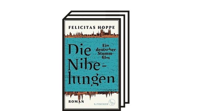 """Felicitas Hoppe: """"Die Nibelungen: Ein deutscher Stummfilm"""": Felicitas Hoppe: Die Nibelungen. Ein deutscher Stummfilm. S. Fischer Verlag, Frankfurt am Main 2021, 256 Seiten, 22 Euro."""