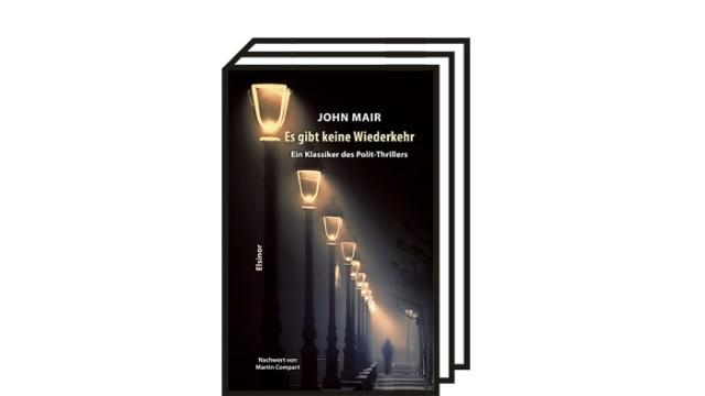 """John Mair: """"Es gibt keine Wiederkehr"""": John Mair: Es gibt keine Wiederkehr. Hrsg. Martin Compart. Aus dem Englischen von Jakob Vandenberg. Elsinor Verlag, Coesfeld 2021. 164 Seiten, 18 Euro."""
