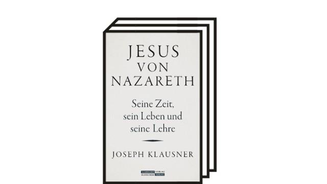 """Joseph Klausners Buch """"Jesus von Nazareth"""": Joseph Klausner: Jesus von Nazareth. Seine Zeit, sein Leben und seine Lehre. Hrsg. von Christian Wiese. Jüdischer Verlag im Suhrkamp Verlag, Berlin 2021. 718 Seiten, 38 Euro."""