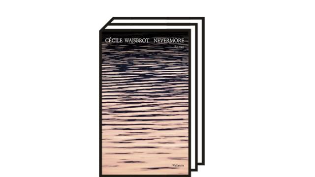 """Cécile Wajsbrot: """"Nevermore"""": Cécile Wajsbrot: Nevermore. Roman. Aus dem Französischen von Anne Weber. Wallstein, Göttingen, 2021. 228 Seiten, 20 Euro."""