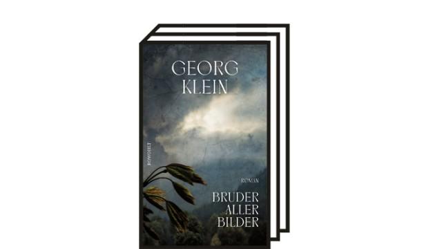 """Georg Klein: """"Bruder aller Bilder"""": Georg Klein: Bruder aller Bilder. Roman. Rowohlt, Hamburg 2021. 272 Seiten, 22 Euro."""