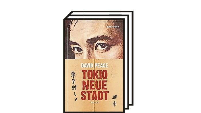 Krimikolumne: David Peace: Tokio, neue Stadt. Aus dem Englischen von Peter Torberg. Liebeskind, München 2021. 432 Seiten, 24 Euro.