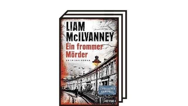 Krimikolumne: Liam McIlvanney: Ein frommer Mörder. Aus dem Englischen von Sabine Lohmann. Heyne Verlag, München 2021. 446 Seiten, 15 Euro.